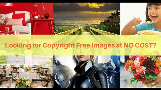 Looking for Copyright Free Images at NO COST! Get Them Here