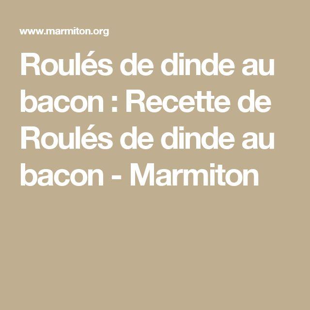 Roulés de dinde au bacon : Recette de Roulés de dinde au bacon - Marmiton