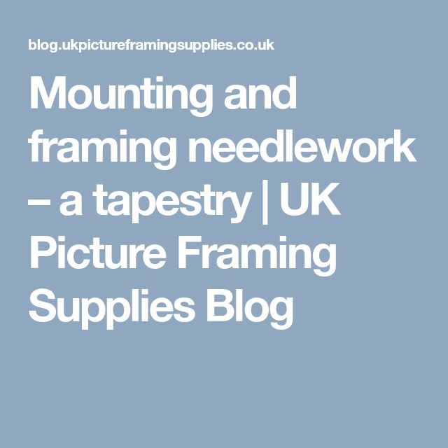 Mounting and framing needlework – a tapestry | UK Picture Framing Supplies Blog