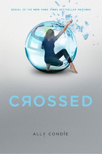Crossed by Ally Condie; Sequel to Matched