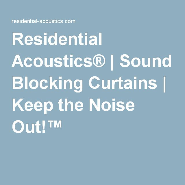 residential acoustics sound blocking curtains keep the noise out