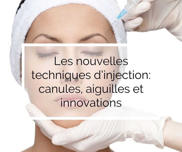 Les techniques d'injections en médecine esthétique passées au crible : canules, aiguilles et innovation : http://zestetik.fr/magazine/les-nouvelles-techniques-dinjection-canules-aiguilles-et-innovations/ www.spaarabat.com #Rabat #Spa #Selection