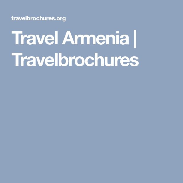 Travel Armenia   Travelbrochures