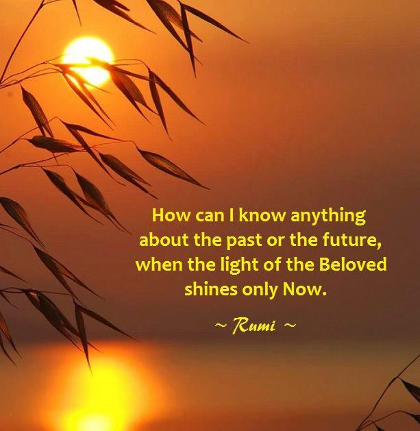 Sunset Rumi: How Can I Know Anything About The Past Or The