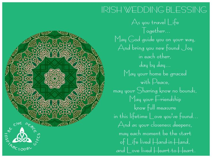 "IRISH WEDDING BLESSING...""As you travel Life Together...  May God guide you on your way,   And bring you new found Joy in each other, day by day...   May your home be graced with Peace,   may your Sharing know no bounds,   May your Friendship know full measure   in this lifetime Love you've found...And as your closeness deepens, may each moment be the start of Life lived Hand-in-Hand, and Love lived Heart-to-Heart.""  Quote by: Judith A. Hammell and design is by ""Katie's Kaleidoscopic…"