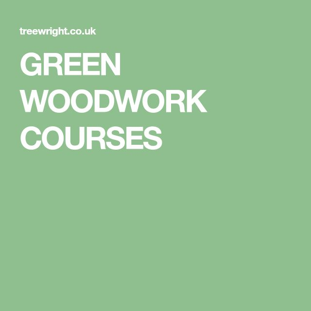 GREEN WOODWORK COURSES