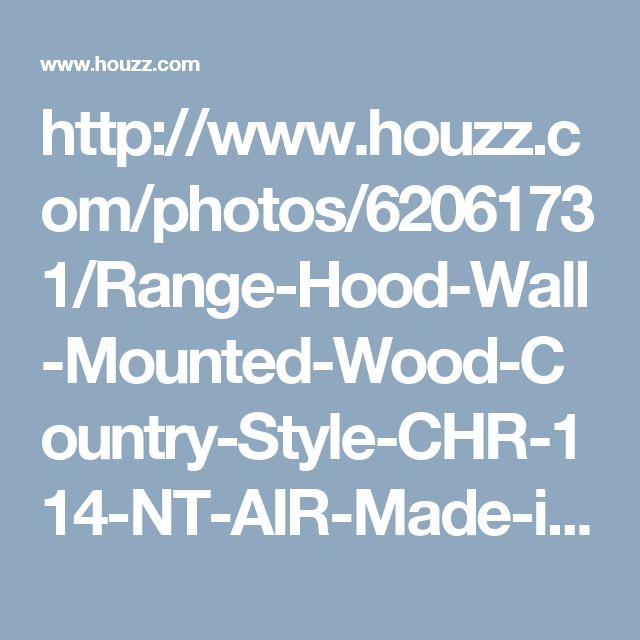 http://www.houzz.com/photos/62061731/Range-Hood-Wall-Mounted-Wood-Country-Style-CHR-114-NT-AIR-Made-in-Italy-36-farmhouse-range-hoods-and-vents