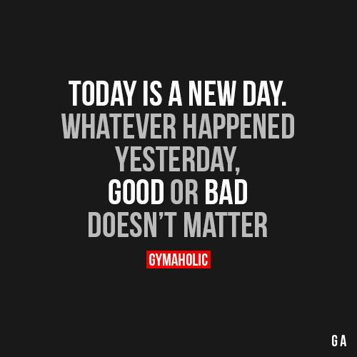 New Day Inspirational Quotes: Today Is A New Day Whatever Happened Yesterday