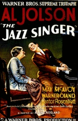 """""""The Jazz Singer is a 1927 American musical film. The first feature-length motion picture with synchronized dialogue sequences, its release heralded the commercial ascendance of the """"talkies"""" and the decline of the silent film era"""" (from Wikipedia)"""
