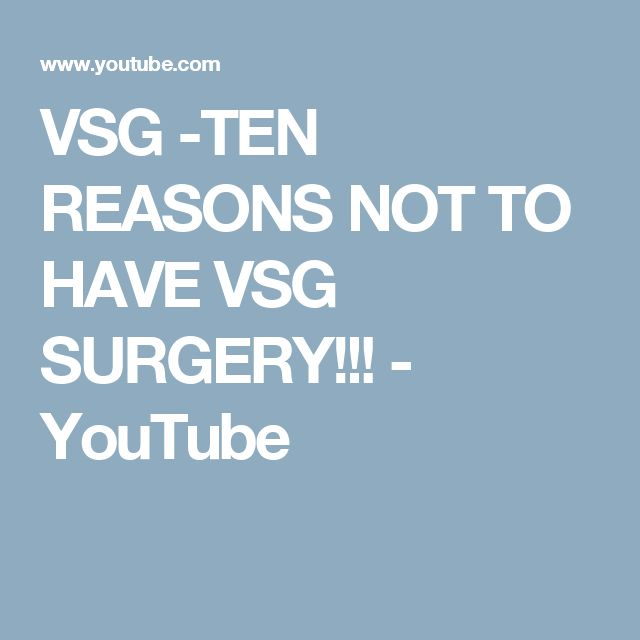VSG -TEN REASONS NOT TO HAVE VSG SURGERY!!! - YouTube
