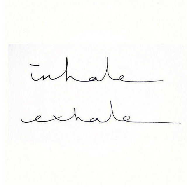 Inhale, exhale. It's a different font, but I have this on my inner right arm. Fairly easily covered up, but a wonderful reminder for me with my anxiety to just breathe.