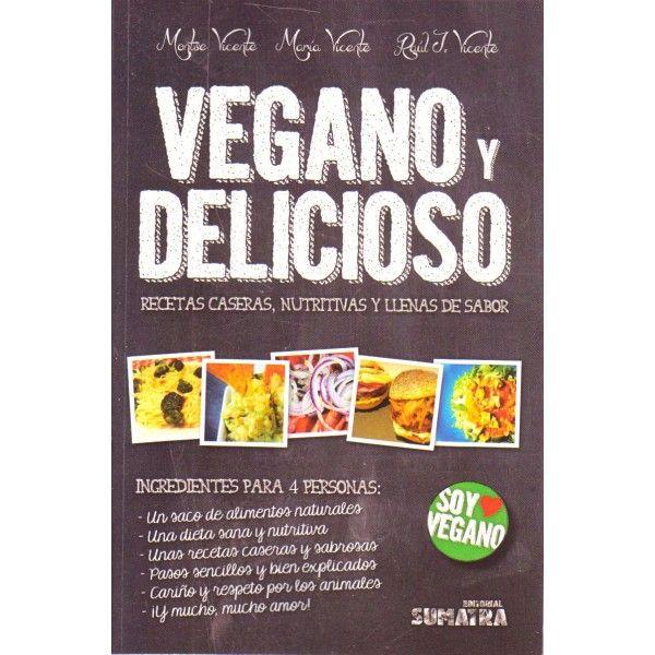 Vegano y delicioso  Montse Vicente (aut) María vicente (aut) Raúl vicente (aut)  Recetas caseras, nutritivas y llenas de sabor Una alimentación vegana y sabrosa era imposible... ¡Hasta ahora!