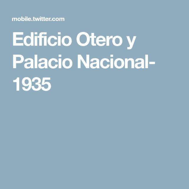 Edificio Otero y Palacio Nacional- 1935