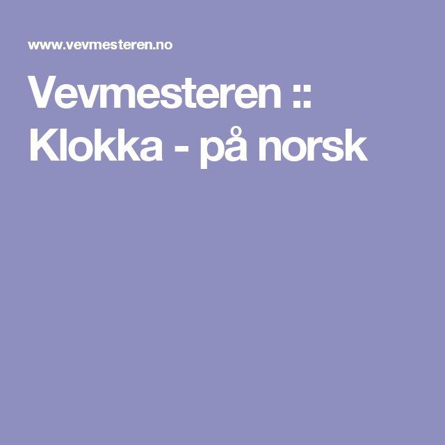 Vevmesteren :: Klokka - på norsk