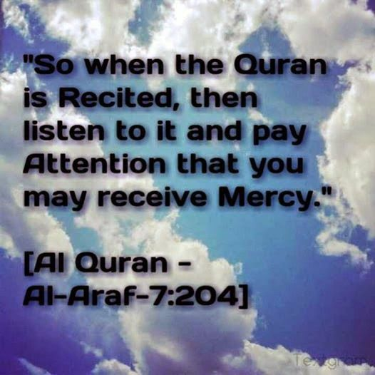 So when the Quran is Recited, then listen to it and pay Attention ~ Information about Islam