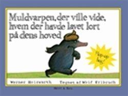 Muldvarpen, der ville vide, hvem der havde lavet lort på dens hoved af Werner Holzwarth