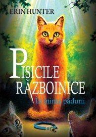 Pisicile razboinice - Cartea I - In inima padurii