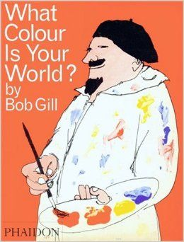 What Colour Is Your World?: Bob Gill