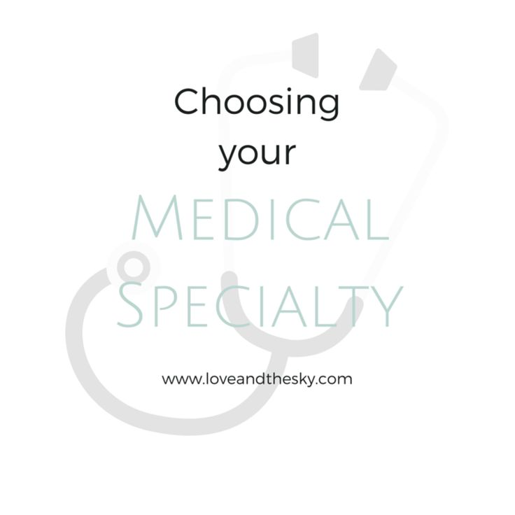 Choosing Your Medical Specialty: 7 Factors To Consider And