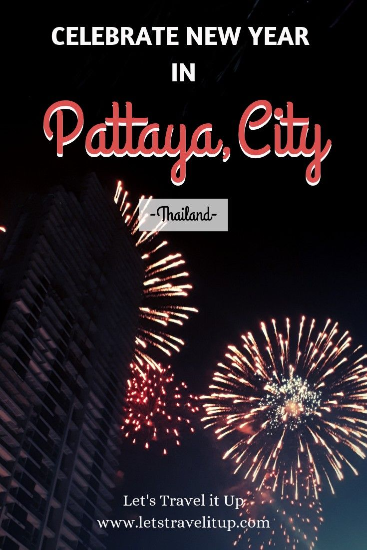 Celebrate New Year In Pattaya City Pattaya City Thailand