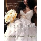 Bouquet Chic: Wedding flowers (Paperback)By Kimberly Aurora Kapur