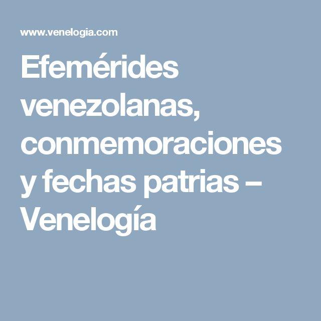 Efemérides venezolanas, conmemoraciones y fechas patrias – Venelogía