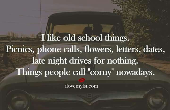 I like old school things.