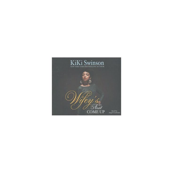 Wifey's Next Come Up (Unabridged) (CD/Spoken Word) (Kiki Swinson)