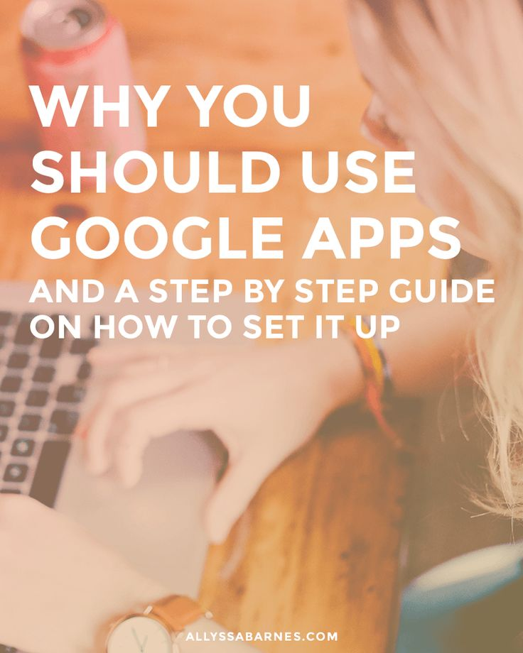 Why I Use Google Apps for Work (and Why You Should Too!)