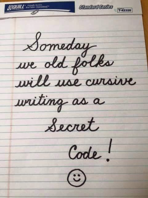 "Why do people think cursive is so difficult? I'm 41 and I couldn't care less about the ""fine art of cursive"""