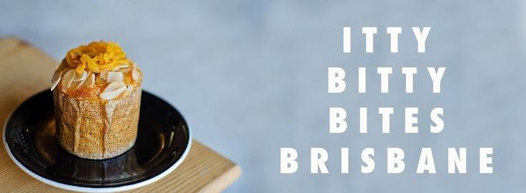 Itty Bitty Bites Brisbane - reviews & musings by a Brisbane blogger