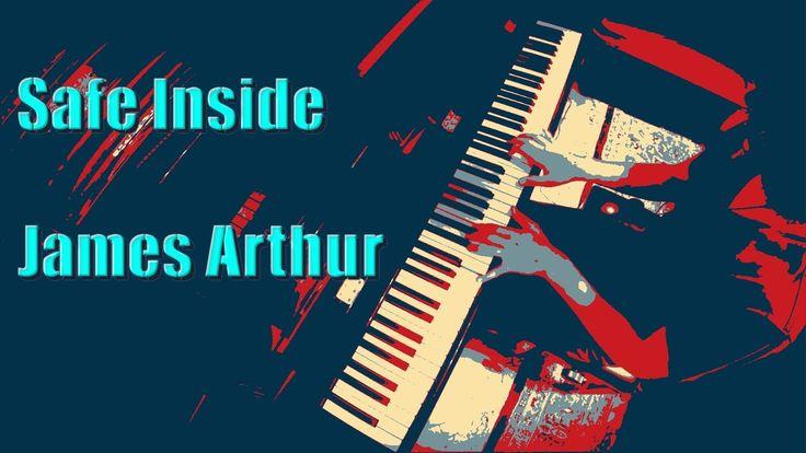 James Arthur - Safe Inside - Piano Cover