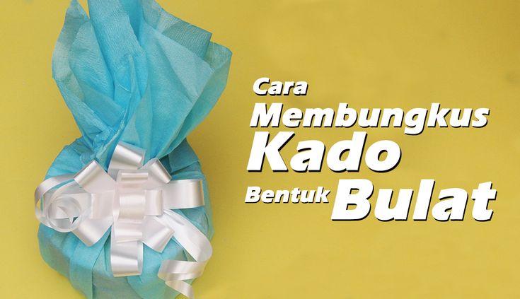 Cara Membungkus Kado Ulang Tahun Bentuk Bulat/How to a wrap a uniqe gift