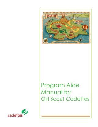 Program Aide Manual for Cadette Girl Scouts  The Program Aide award is an opportunity for registered Cadette Girl Scouts in 6th thru 8th grades. The steps to earn this award are designed to give girls the experience of working directly with an Adult Volunteer to learn what it's like to lead a group of younger girls through various activities. This is a National Mentoring award and the requirements are outlined in the Girl's Guide to Girl Scouting for Cadettes.