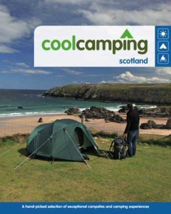 Book: Cool Camping Scotland: A Hand-picked Selection of Exceptional Campsites and Camping Experiences: Amazon.co.uk: £9.56 Delivered FREE  in the UK