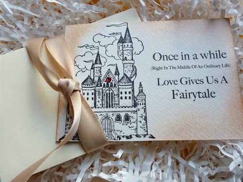 When I see this invite and other wedding fairy tale items like it I have a totally opposite thought - right in the middle of an ordinary life, love gives us and extraordinary life. Some people don't want the 'fairytale'. I don't want the castle - I want the country home with a dog and a tire swing. Think outside the box! What is YOUR fairytale?