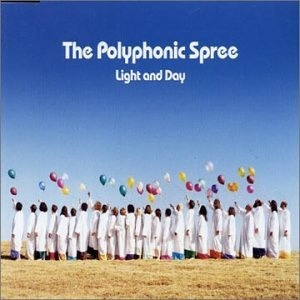 The Polyphonic Spree / Light and Day