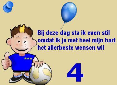 Lieve verjaardagswens voor een vierde verjaardag: Bij deze dag sta ik even stil, omdat ik je het allerbeste wensen wil. op Verjaardag-Gedicht.nl