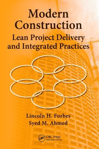 Modern Construction: Lean Project Delivery and Integrated Practices (Industrial Innovation Series) by Lincoln H. Forbes. $49.92
