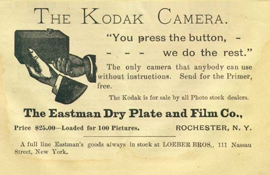 """The Kodak Camera. """"You press the button, we do the rest."""" The only camera that anybody can use without instruction. Send for the Primer fr..."""
