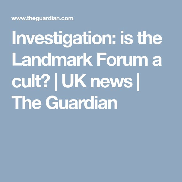 Investigation: is the Landmark Forum a cult? | UK news | The Guardian