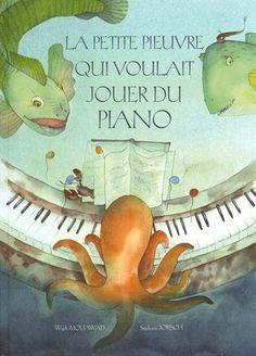 Amazon.fr - La petite pieuvre qui voulait jouer du piano - Wajdi Mouawad…