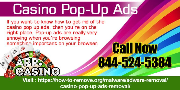 Casino pop-up ads are the first sign that your system has been infected by an adware.You can see those ads in the header usually overlapping the webpage. Though these ads are not harmful for your system, but these ads can redirect you to malicious sites without your permission.