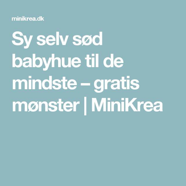 Sy selv sød babyhue til de mindste – gratis mønster | MiniKrea