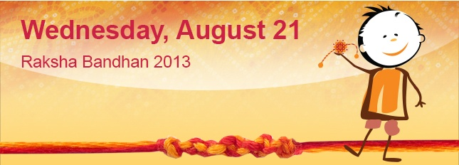 The Raksha Bandhan Date is observed on August 21, 2013. It is a day to celebrate brother and sister love. Get perfect Muhurat & auspicious time to tie rakhi for Raksha Bandhan 2013