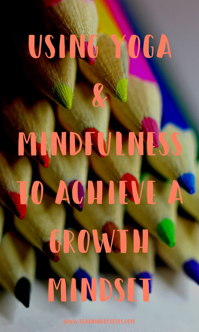 Using yoga and mindfulness to achieve a growth mindset-Pin
