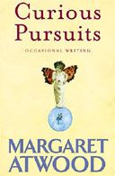 Curious Pursuits, by Margaret Atwood