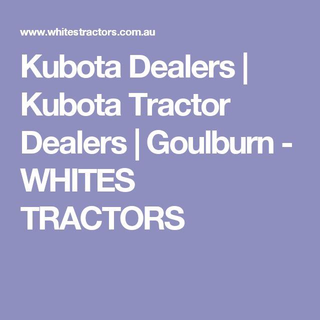 Kubota Dealers | Kubota Tractor Dealers | Goulburn - WHITES TRACTORS