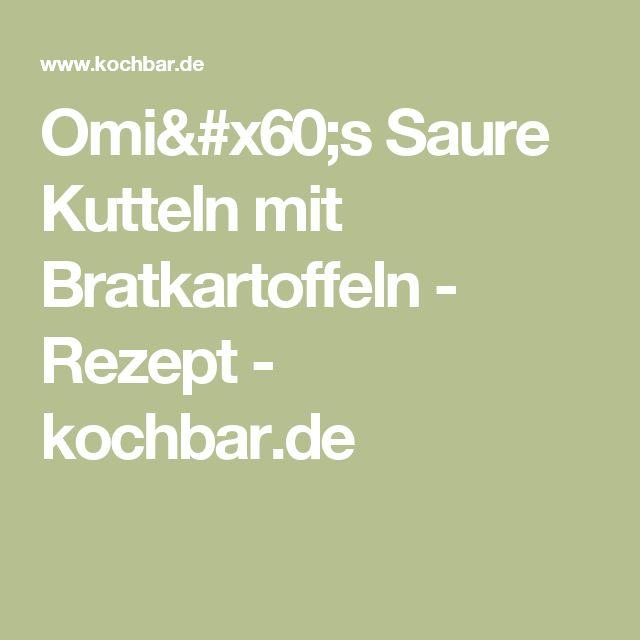 Omi`s Saure Kutteln mit Bratkartoffeln - Rezept - kochbar.de