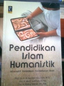 Buku Islam Humanistik,Alternatif Pendidikan Pembahasan Anak